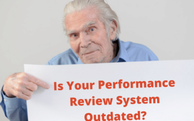 Is Your Performance Review System Outdated?