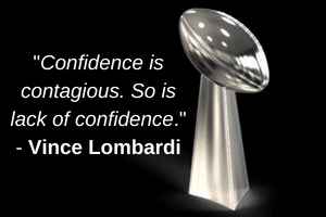 Confidence is contagious. So is lack of confidence. - Vince Lombardi