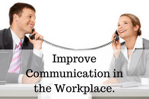 Improve Communication in the Workplace