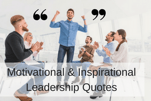 101 Motivational and Inspirational Leadership Quotes by Category