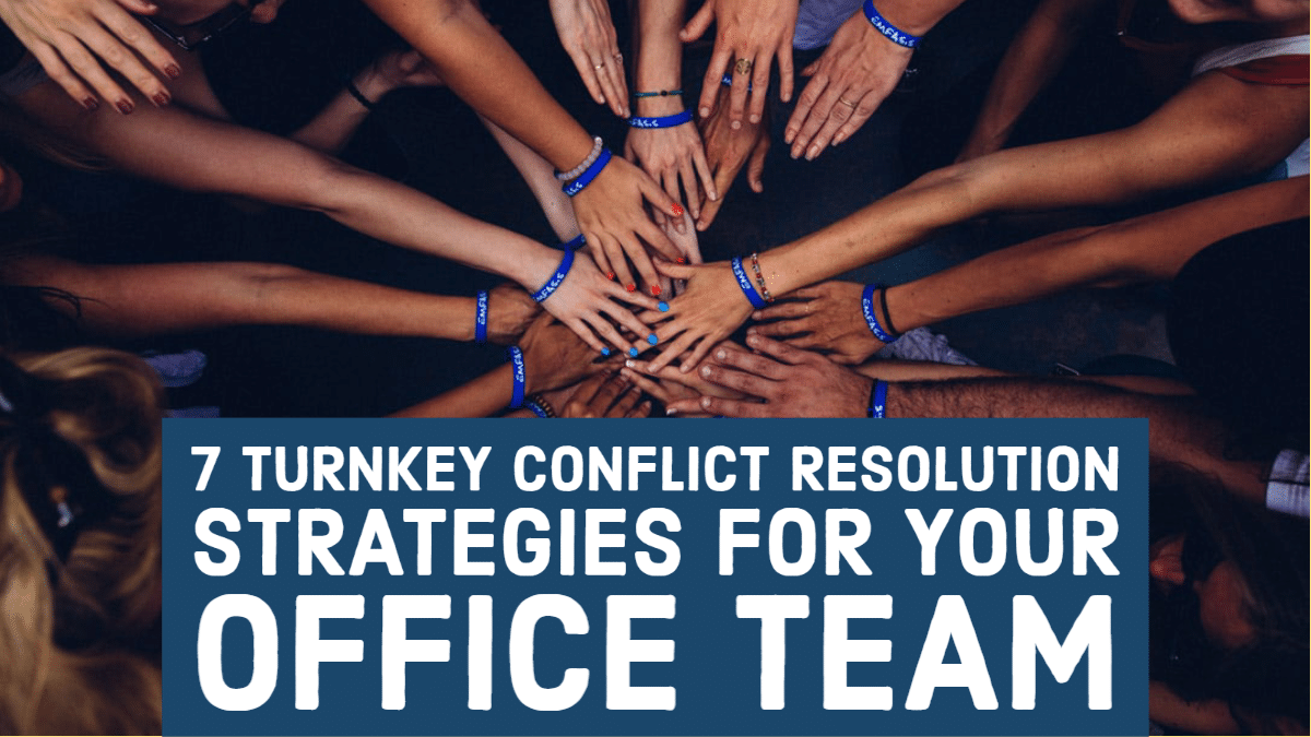 7 turnkey conflict resolution strategies