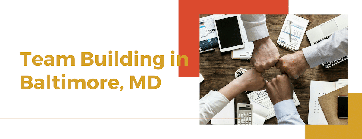 Baltimore Maryland Team Building Activities