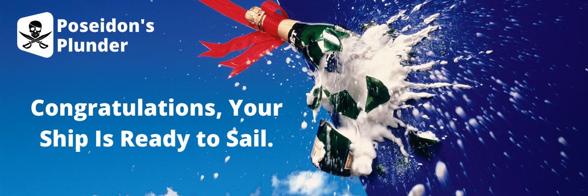Congratulations. You Have a Ship to Sail