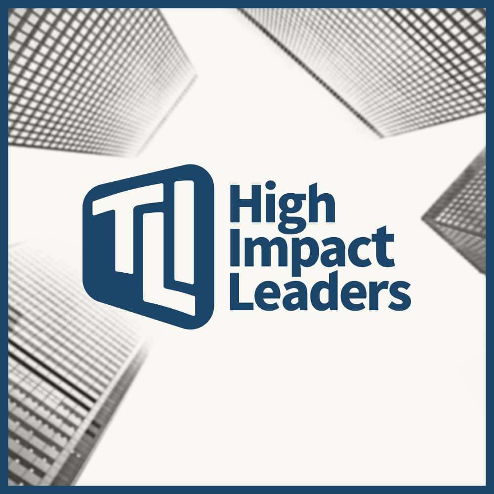 High Impact Leaders Podcast