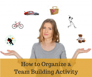 How to Organize a Team Building Activity